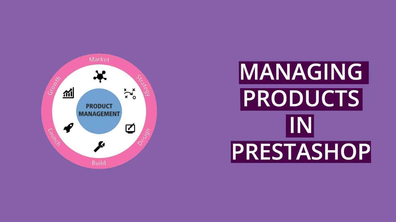 PrestaShop managing products