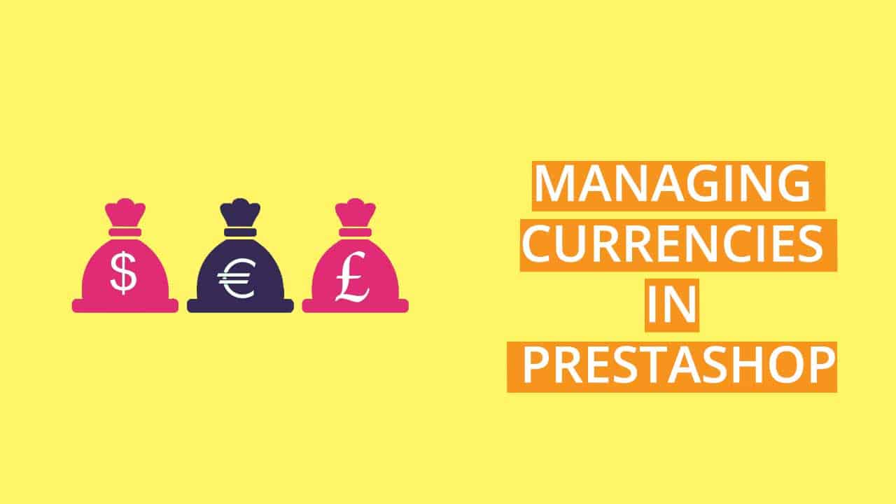 Managing prestashop currencies
