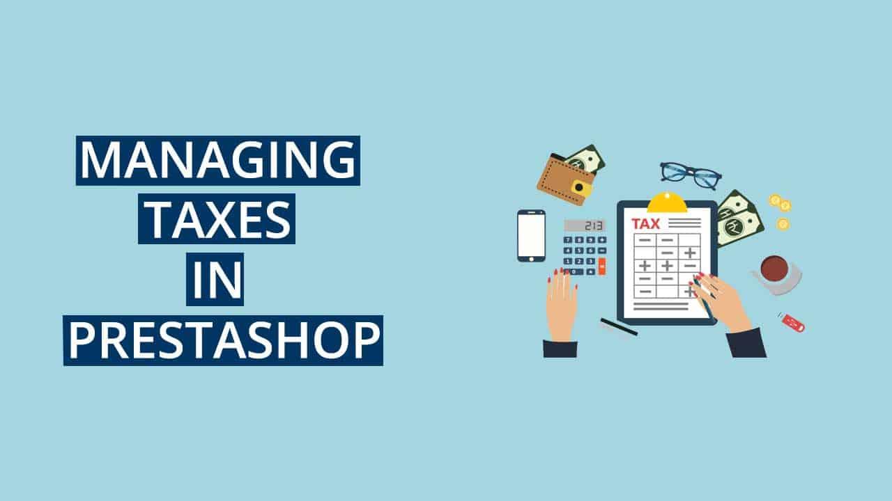 PrestaShop managing taxes