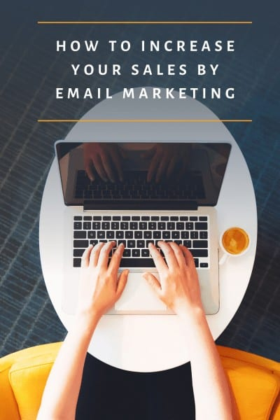 How To Increase Your Sales By Email Marketing