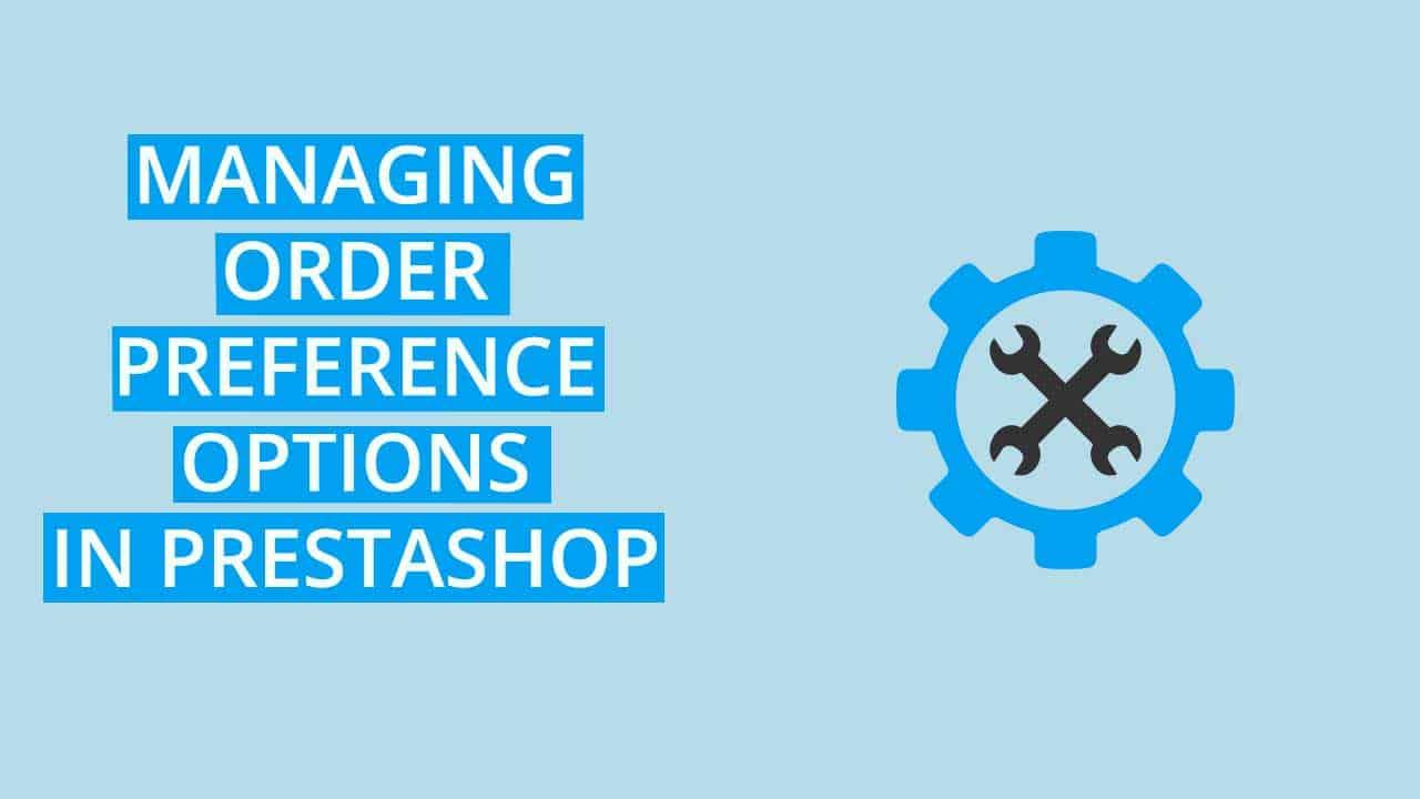 PrestaShop order preference