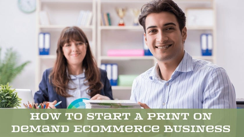 How to start a print on demand ecommerce business.