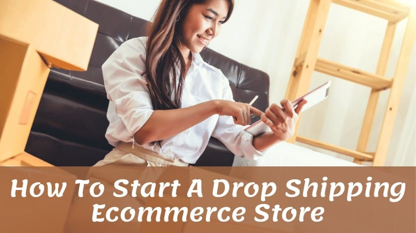 How to Start A Dropshipping ecommerce Store