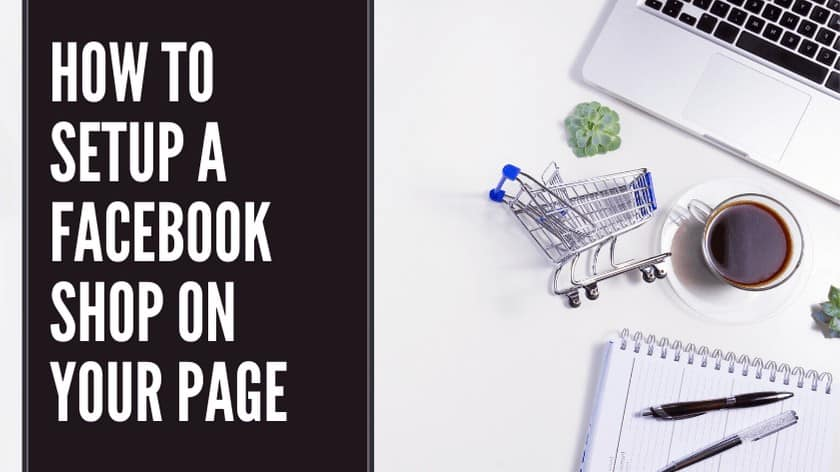 How To Setup Your Facebook Shop On Your Page