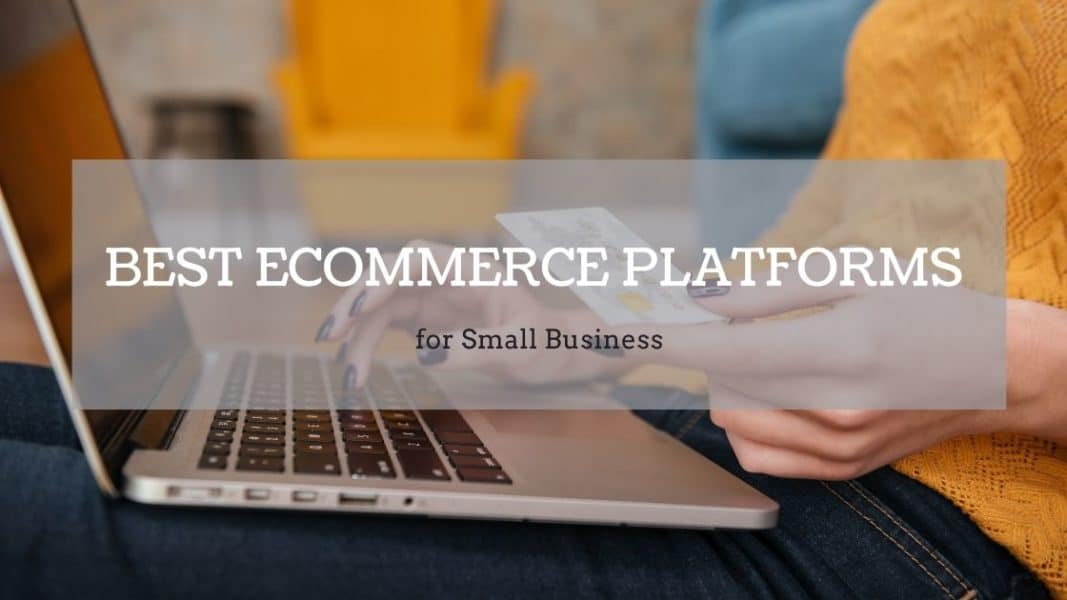 Best Ecommerce Platforms for Small Business in 2021
