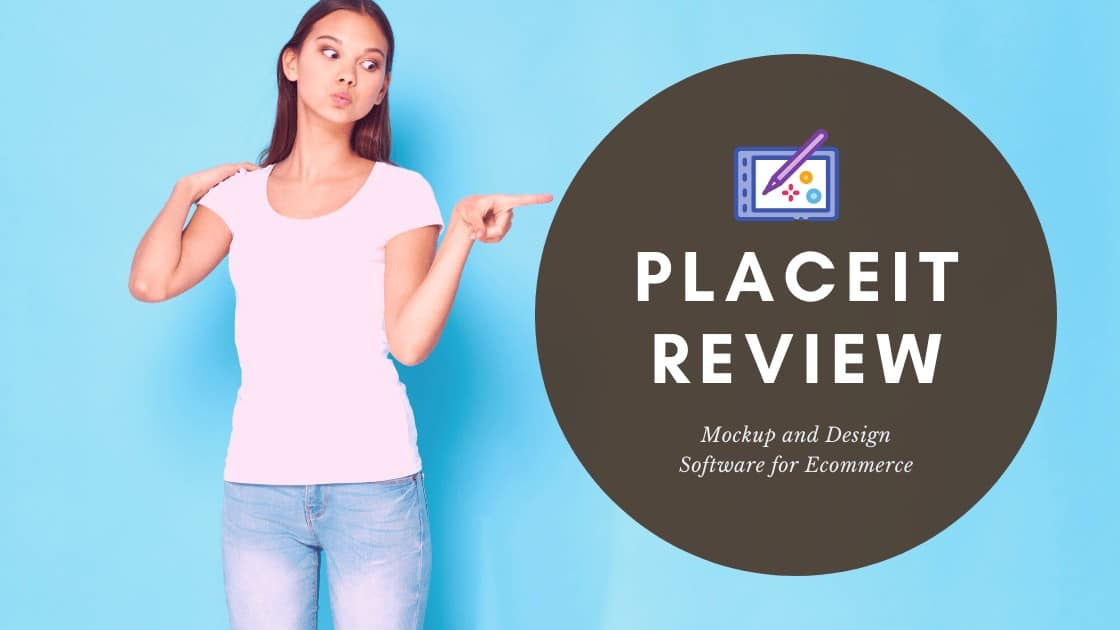 Placeit Review 2021 - Mockup and Design Software for Ecommerce