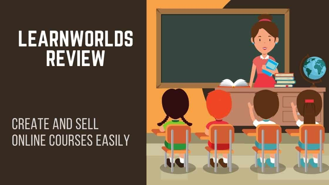 LearnWorlds Review 2021 - Create And Sell Online Courses Easily