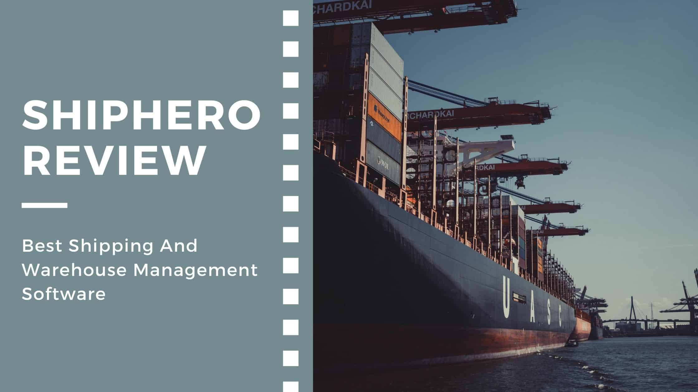 ShipHero Review 2021 - Best Shipping And Warehouse Management Software
